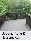 Holzbrückenbeschichtung