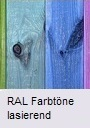RAL Farbtöne lasierend