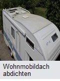 Wohnmobildach abdichten